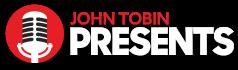 John Tobin Presents